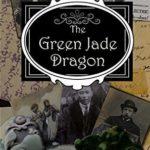 [PDF] [EPUB] The Green Jade Dragon: A Clara Fitzgerald Mystery (The Clara Fitzgerald Mysteries Book 10) Download