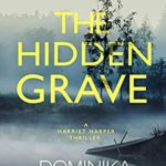 [PDF] [EPUB] The Hidden Grave: A Chilling Serial Killer Thriller (Harriet Harper Thriller Book 2) Download