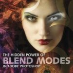 [PDF] [EPUB] The Hidden Power of Blend Modes in Adobe Photoshop Download