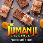 [PDF] [EPUB] The Jumanji Cookbook: Playing the Game of Flavors Download