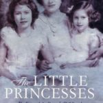 [PDF] [EPUB] The Little Princesses: The Story of the Queen's Childhood by her Nanny, Marion Crawford Download