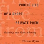 [PDF] [EPUB] The Long Public Life of a Short Private Poem: Reading and Remembering Thomas Wyatt (Square One: First-Order Questions in the Humanities) Download