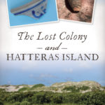 [PDF] [EPUB] The Lost Colony and Hatteras Island Download