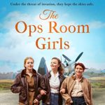 [PDF] [EPUB] The Ops Room Girls (The Women's Auxiliary Air Force #1) Download