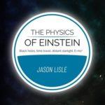 [PDF] [EPUB] The Physics of Einstein: Black holes, time travel, distant starlight, E=mc2 Download