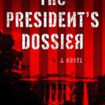 [PDF] [EPUB] The President's Dossier Download