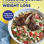 [PDF] [EPUB] The Pressure Cooker Cookbook for Weight Loss: 125 Easy and Healthy Recipes Download