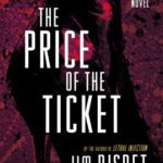 [PDF] [EPUB] The Price of the Ticket: A Novel Download