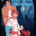 [PDF] [EPUB] The Princess Protects Her Huntsman: A Nocturne Falls Universe Story: Nocturne Falls Universe Download
