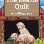 [PDF] [EPUB] The Rescue Quilt: A Quilting Cozy Download