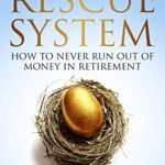 [PDF] [EPUB] The Retirement Rescue System – How to Never Run Out Of Money In Retirement Download