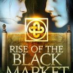[PDF] [EPUB] The Rise of the Black Market Download