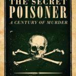 [PDF] [EPUB] The Secret Poisoner: A Century of Murder Download