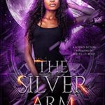 [PDF] [EPUB] The Silver Arm: A Science Fiction Retelling of Beauty and the Beast (Rove City Book 3) Download