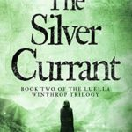 [PDF] [EPUB] The Silver Currant: A Gaslamp Trinkets Novel (The Luella Winthrop Trilogy Book 2) Download