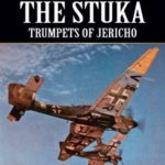 [PDF] [EPUB] The Stuka – Trumpets of Jericho Download