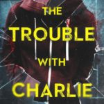 [PDF] [EPUB] The Trouble With Charlie Download