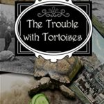 [PDF] [EPUB] The Trouble With Tortoises: A Clara Fitzgerald Mystery (The Clara Fitzgerald Mysteries Book 19) Download