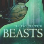 [PDF] [EPUB] The Trouble with Beasts (Howl for the Damned, #1) Download