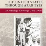 [PDF] [EPUB] The United States Through Arab Eyes: An Anthology of Writings (1876-1914) Download