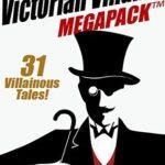 [PDF] [EPUB] The Victorian Villains MEGAPACK TM: 31 Villainous Tales Download