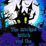[PDF] [EPUB] The Wicked Witch and the Christmas Chaos Download