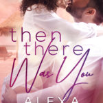 [PDF] [EPUB] Then There Was You (Haven Bay, #1) Download