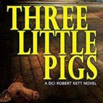 [PDF] [EPUB] Three Little Pigs: A Terrifying British Crime Thriller (DCI Kett Crime Thrillers) Download