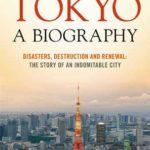 [PDF] [EPUB] Tokyo: A Biography Download