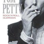 [PDF] [EPUB] Tom Petty: Rock 'n' Roll Guardian Download