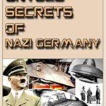 [PDF] [EPUB] Untold Secrets of Nazi Germany: Unique modern and old world war technology Download