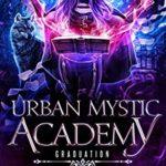 [PDF] [EPUB] Urban Mystic Academy: Graduation (A Supernatural Academy Series Book 6) Download