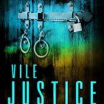[PDF] [EPUB] Vile Justice: A Justice series novella Download