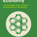 [PDF] [EPUB] We Are the Economy: The Buddhist Way of Work, Consumption, and Money Download