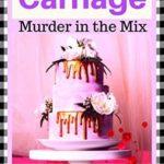 [PDF] [EPUB] Wedding Cake Carnage (Murder in the Mix #11) Download