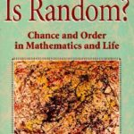 [PDF] [EPUB] What Is Random?: Chance and Order in Mathematics and Life Download