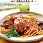 [PDF] [EPUB] What's for Dinner: Over 200 Delicious Recipes That Work Every Time Download