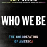 [PDF] [EPUB] Who We Be: The Colorization of America Download