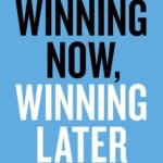 [PDF] [EPUB] Winning Now, Winning Later: How Companies Can Succeed in the Short Term While Investing for the Long Term Download