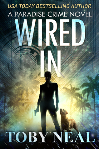 [PDF] [EPUB] Wired In (Paradise Crime, #1) Download by Toby Neal