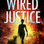 [PDF] [EPUB] Wired Justice (Paradise Crime, #6) Download