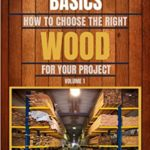 [PDF] [EPUB] Woodworking Basics: How to choose the right wood for your project Download