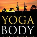 [PDF] [EPUB] YOGA BODY ANATOMY : INSIGHTS TO MUSCULAR MOVEMENTS Download