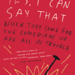 [PDF] [EPUB] Yes, I Can Say That: When They Come for the Comedians, We Are All in Trouble Download