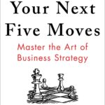 [PDF] [EPUB] Your Next Five Moves: Master the Art of Business Strategy Download