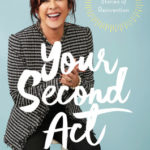 [PDF] [EPUB] Your Second Act: Inspiring Stories of Reinvention Download