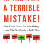 [PDF] [EPUB] You're About to Make a Terrible Mistake: How Biases Distort Decision-Making and What You Can Do to Fight Them Download
