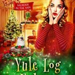 [PDF] [EPUB] Yule Log Eulogy (MURDER IN THE MIX Book 16) Download