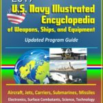 [PDF] [EPUB] 2017 U.S. Navy Illustrated Encyclopedia of Weapons, Ships, and Equipment: Updated Program Guide – Aircraft, Jets, Carriers, Submarines, Missiles, Electronics, Surface Combatants, Science, Technology Download