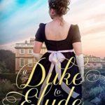 [PDF] [EPUB] A Duke to Elude: Sweet Regency Romance (Sherton Sisters Book 1) Download